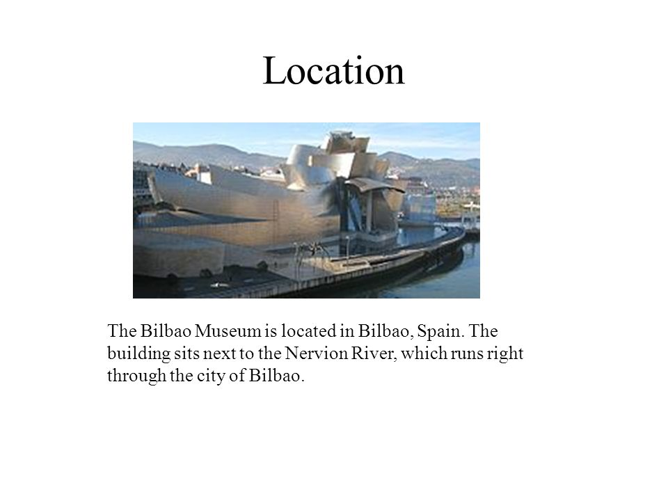 Location The Bilbao Museum is located in Bilbao, Spain.