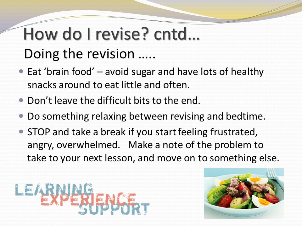 How do I revise. cntd… Doing the revision …..