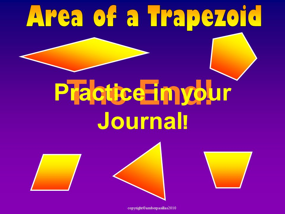 copyright©amberpasillas in 5 in 7 in 6 in Here is another way to look at the trapezoid formula.