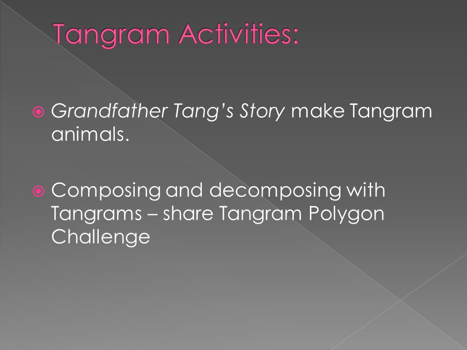  Grandfather Tang's Story make Tangram animals.
