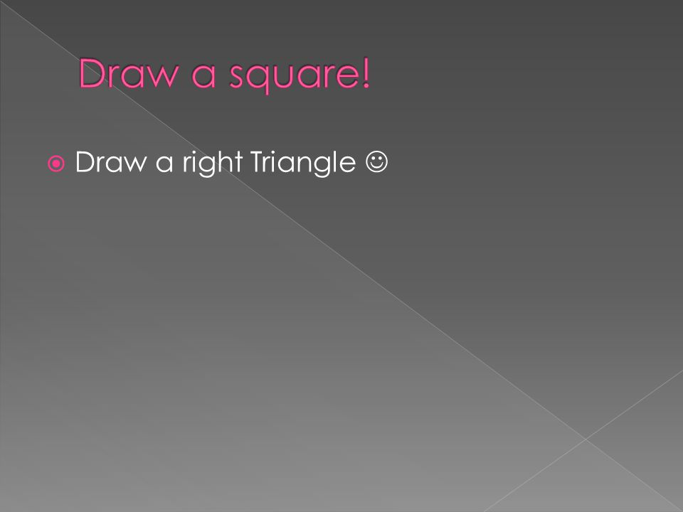  Draw a right Triangle