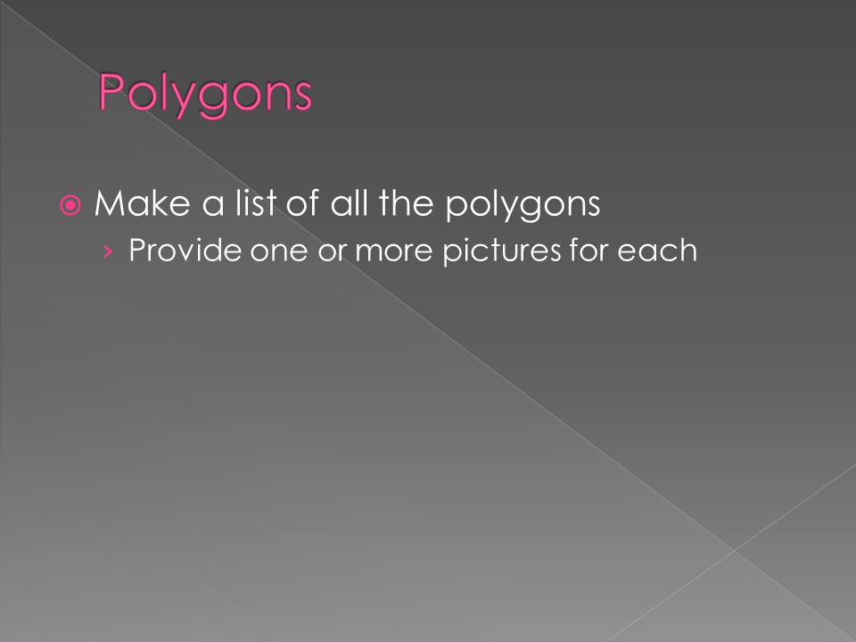 Make a list of all the polygons › Provide one or more pictures for each