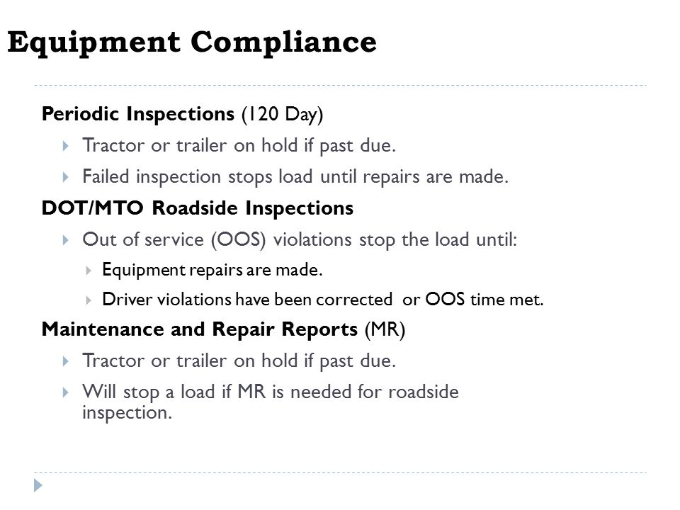 How Compliance Affects Your Loads  Tractor placed in hold status (unable to receive trip advances & not visible on available load board).