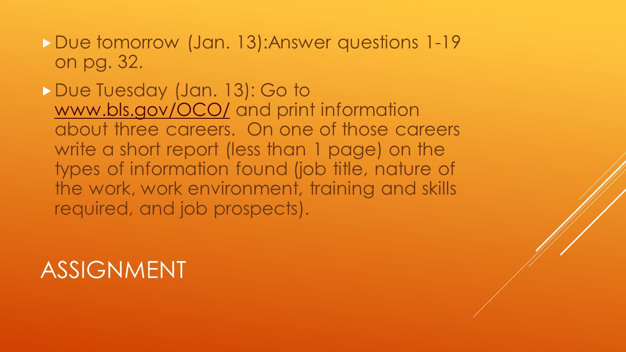 ASSIGNMENT  Due tomorrow (Jan. 13):Answer questions 1-19 on pg.