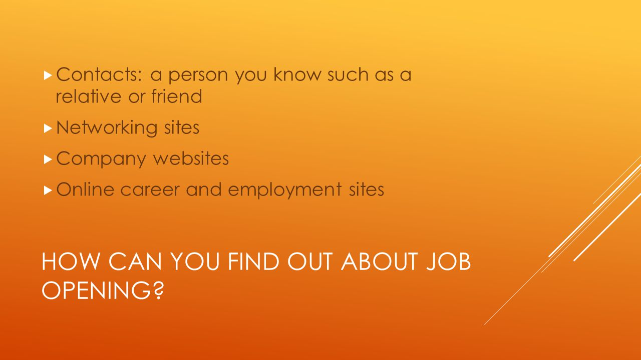 HOW CAN YOU FIND OUT ABOUT JOB OPENING.