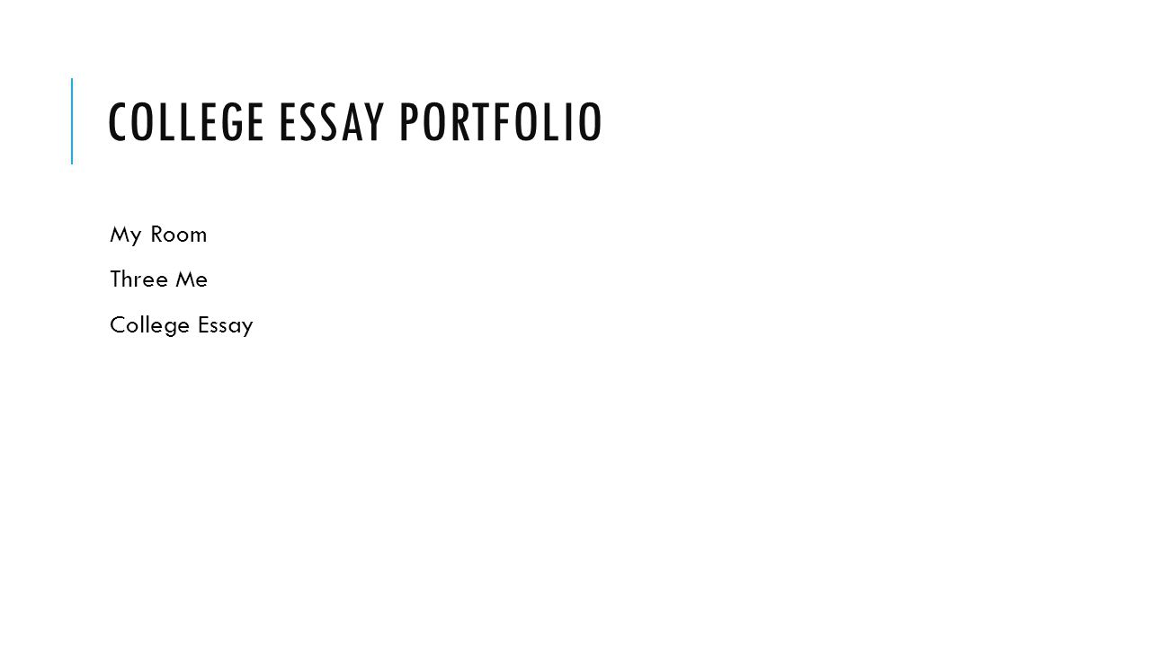 Narrative Essays Online  My Room Three Me College Essay Mla Essays also Essays On Malcolm X College Essay Portfolio My Room Three Me College Essay  Ppt Download Essay Cover Page Mla