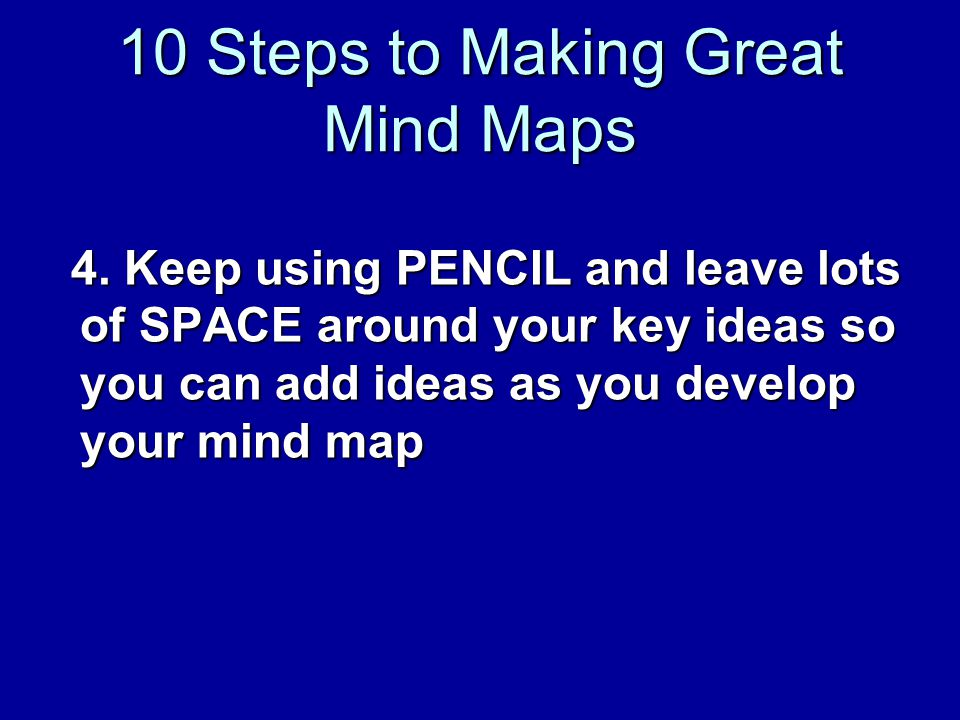 10 Steps to Making Great Mind Maps 4.