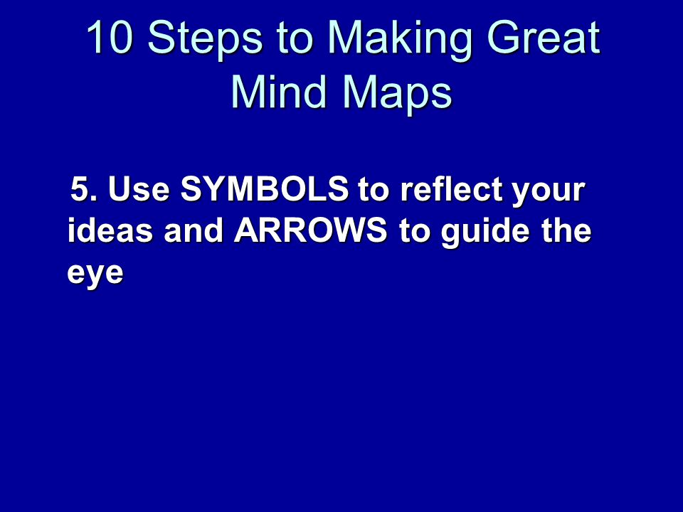 10 Steps to Making Great Mind Maps 5.