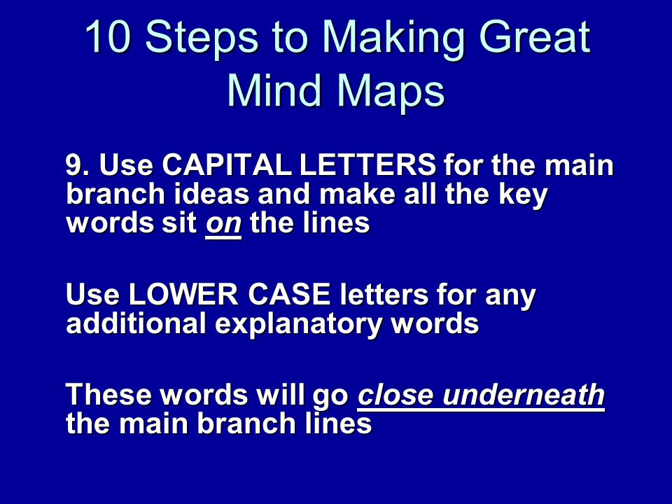 10 Steps to Making Great Mind Maps 9.