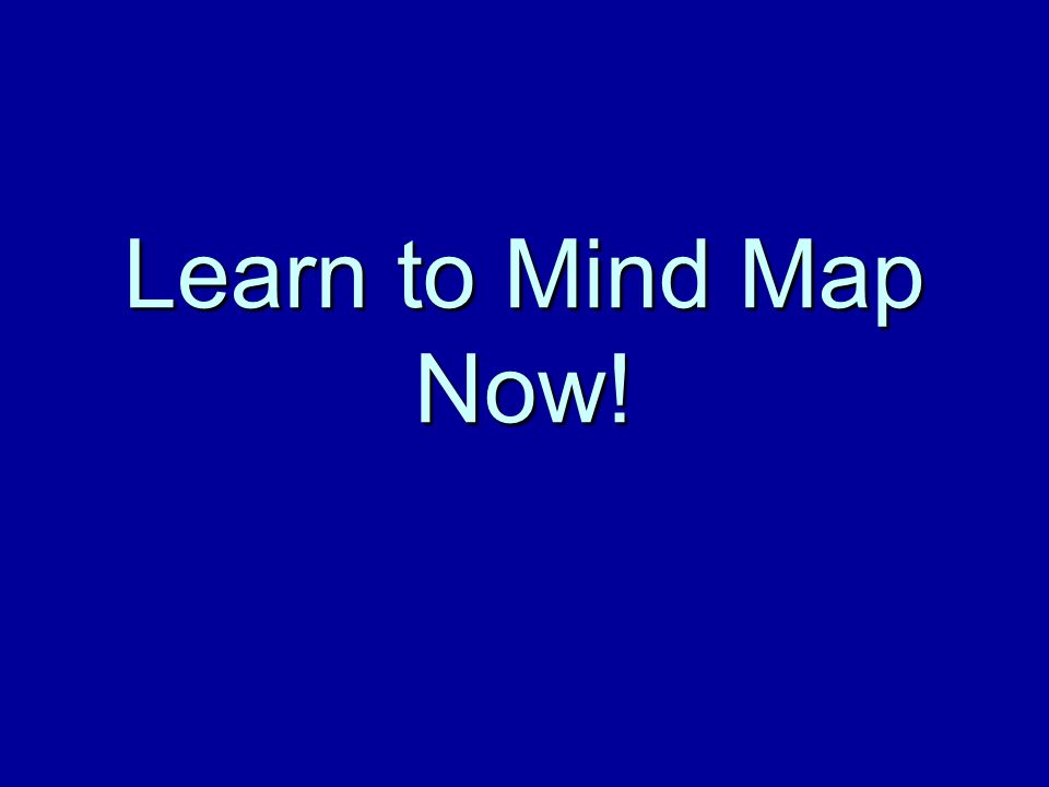 Learn to Mind Map Now!
