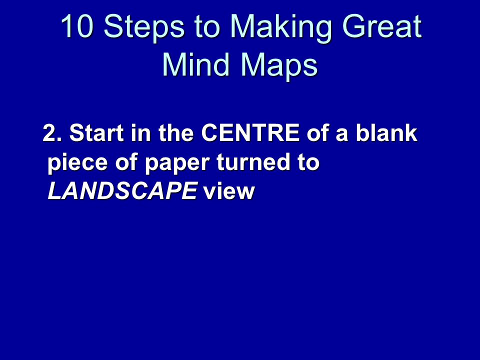 10 Steps to Making Great Mind Maps 2.