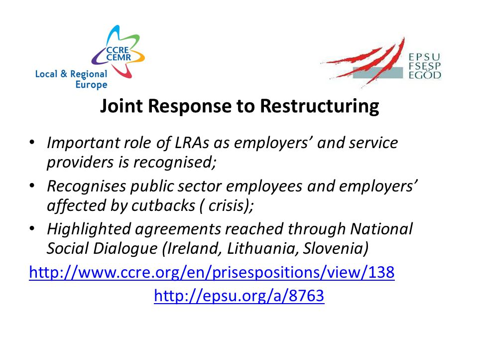 Joint Response on Restructuring; Joint Statements on the crisis; Framework of Action 2013 Outcomes of our Committee work