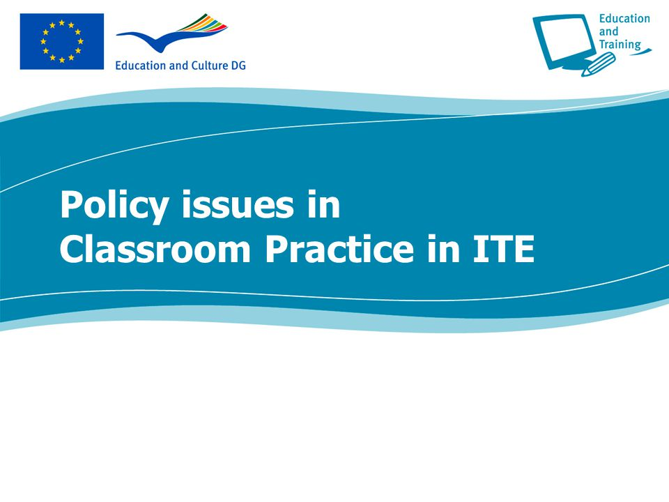 Policy issues in Classroom Practice in ITE