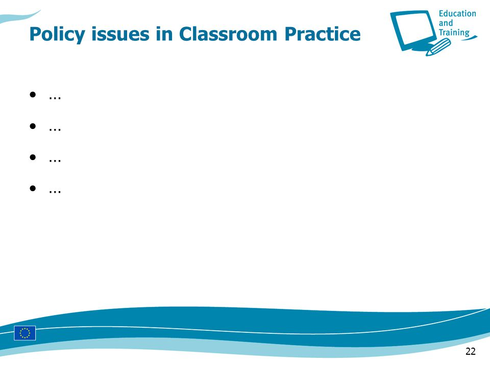 22 …………………… Policy issues in Classroom Practice