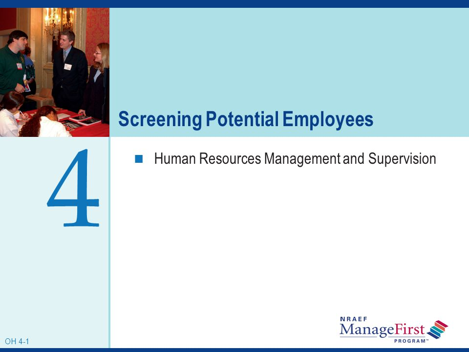 OH 4-1 Screening Potential Employees Human Resources Management and Supervision 4 OH 4-1