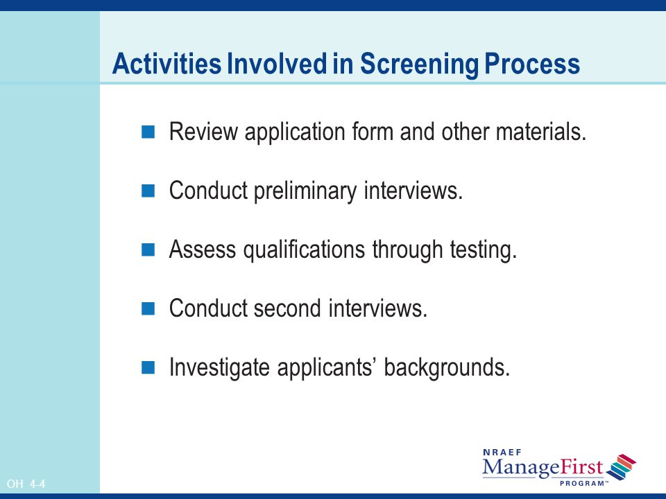 OH 4-4 Activities Involved in Screening Process Review application form and other materials.