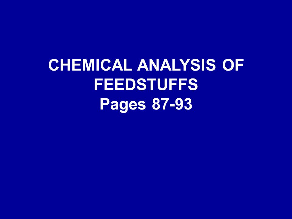 CHEMICAL ANALYSIS OF FEEDSTUFFS Pages Question Why have some