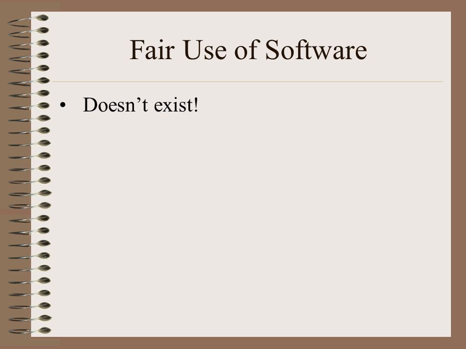 Fair Use of Software Doesn't exist!