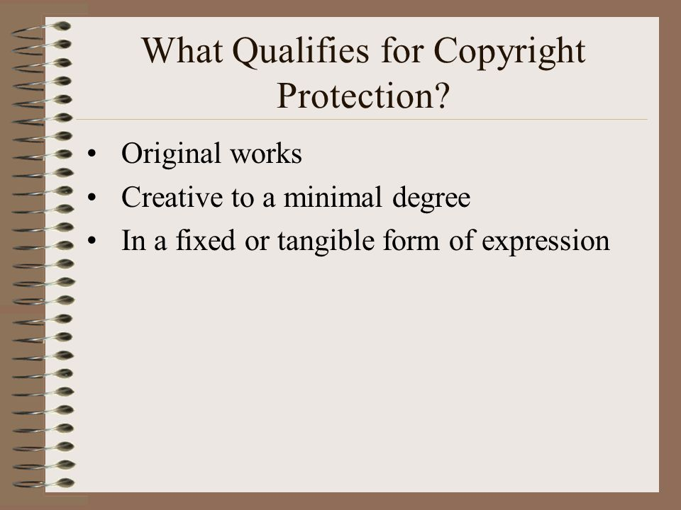 What Qualifies for Copyright Protection.