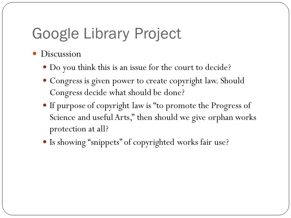 Google Library Project Discussion Do you think this is an issue for the court to decide.