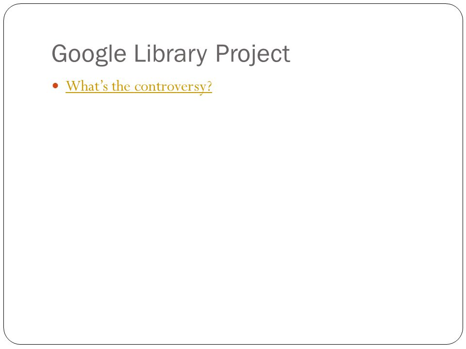 Google Library Project What's the controversy