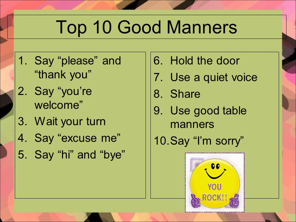 good manners and beeing polite Being polite doesn't mean you have to be a pushover here's how to deliver effective comebacks to even the most ill-mannered peggy post etiquette on how to react when someone is rude.
