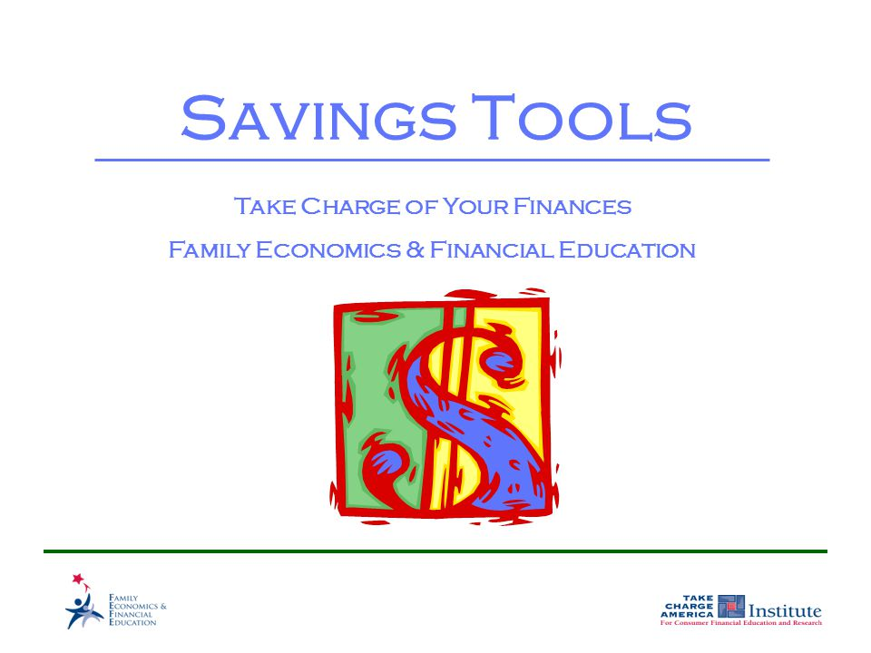 Savings Tools Take Charge of Your Finances Family Economics & Financial Education