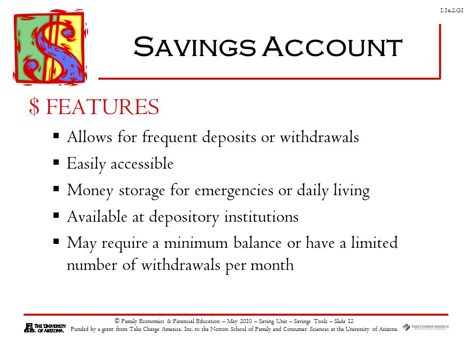 G1 © Family Economics & Financial Education – May 2010 – Saving Unit – Savings Tools – Slide 12 Funded by a grant from Take Charge America, Inc.