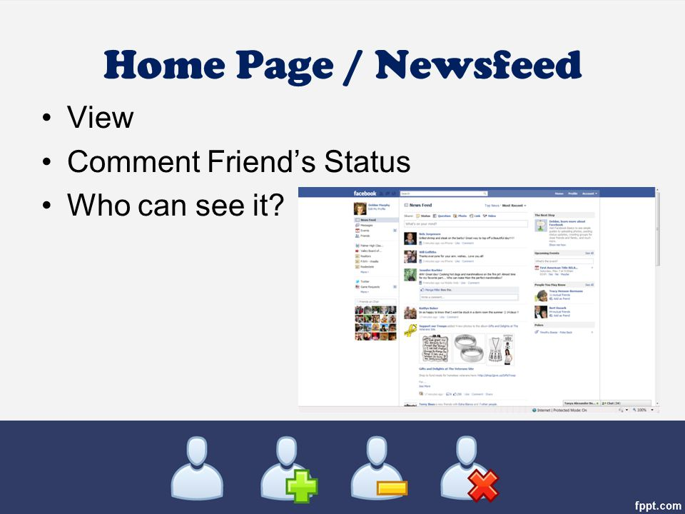 Home Page / Newsfeed View Comment Friend's Status Who can see it