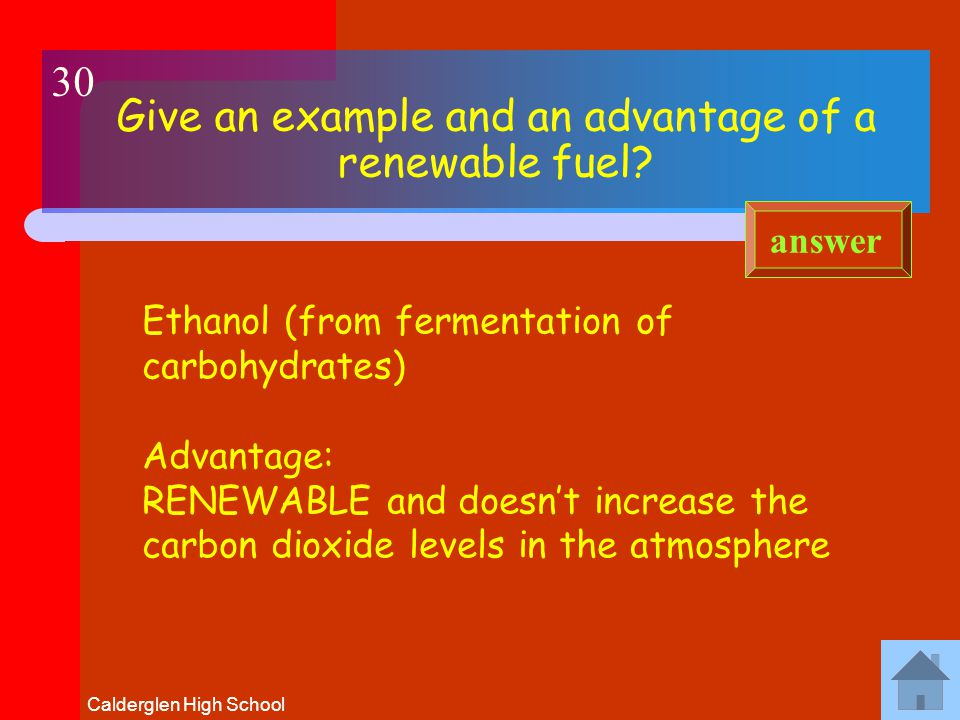 Calderglen High School Give an example and an advantage of a renewable fuel.