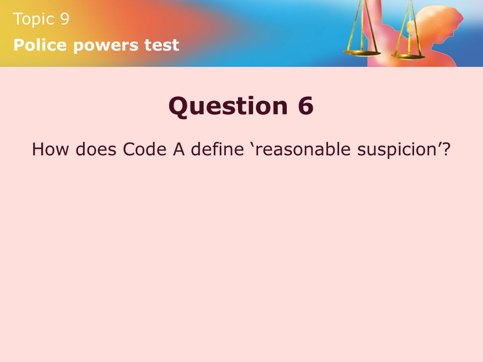 Topic 9 Police powers test Topic 9 Police powers test  - ppt