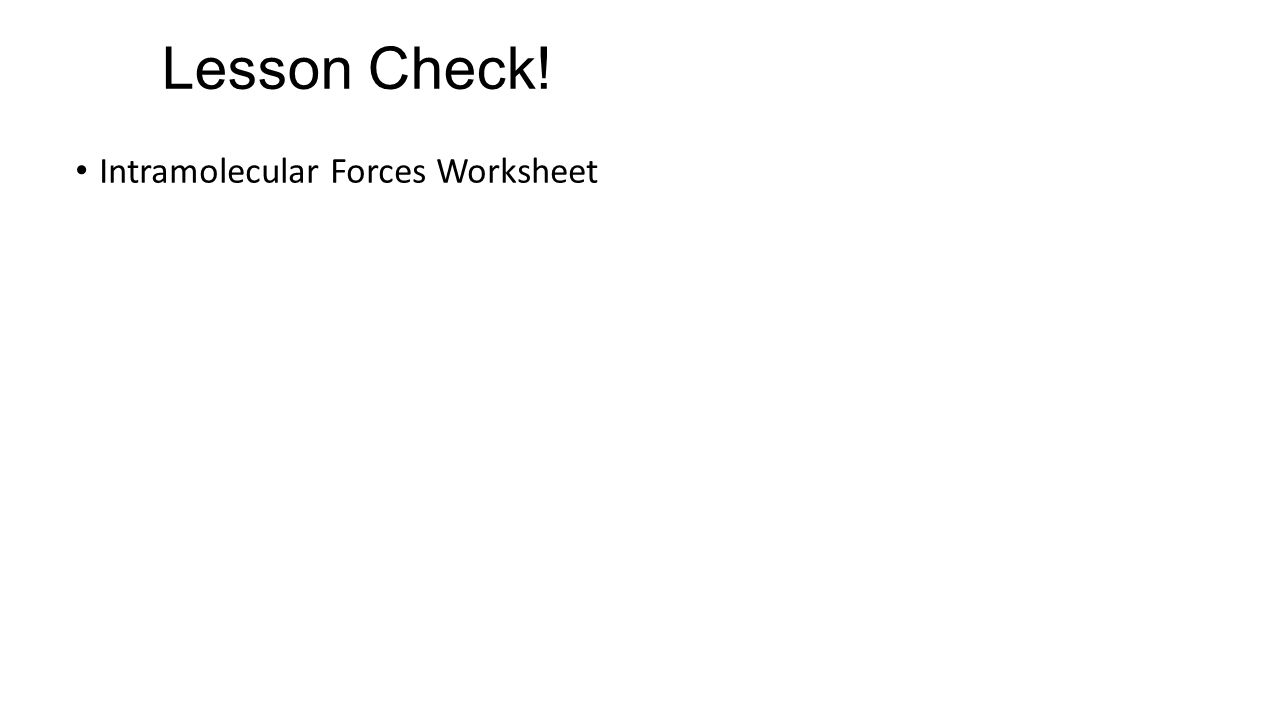 Lesson Check! Intramolecular Forces Worksheet