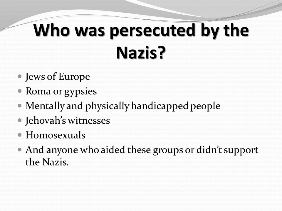 Who was persecuted by the Nazis.
