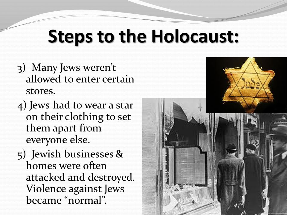 Steps to the Holocaust: 3) Many Jews weren't allowed to enter certain stores.