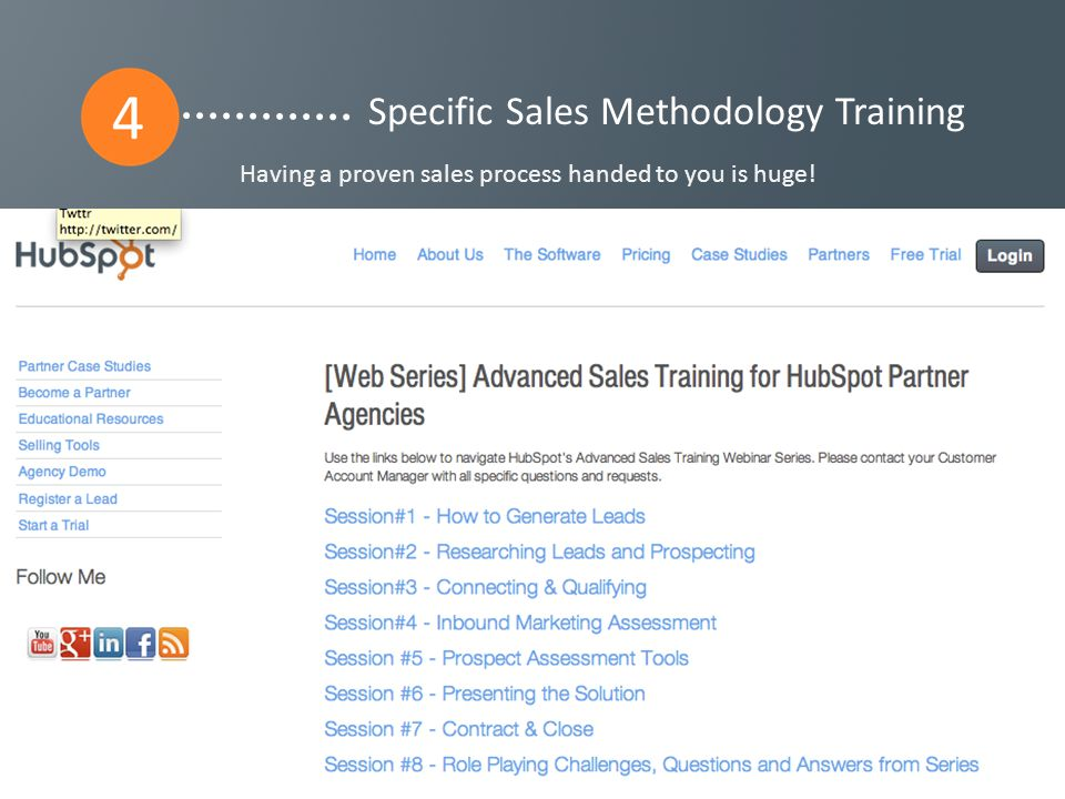 Having a proven sales process handed to you is huge! Specific Sales Methodology Training