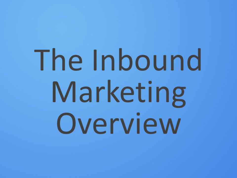 The Inbound Marketing Overview