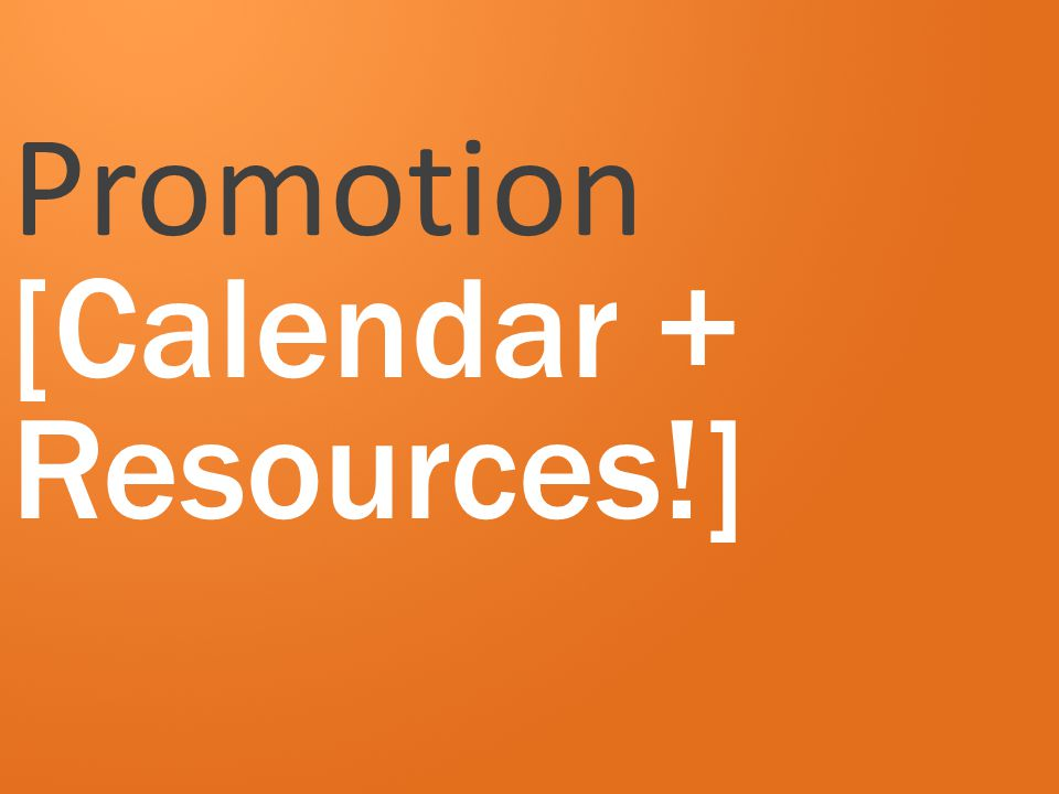 Promotion [Calendar + Resources!]