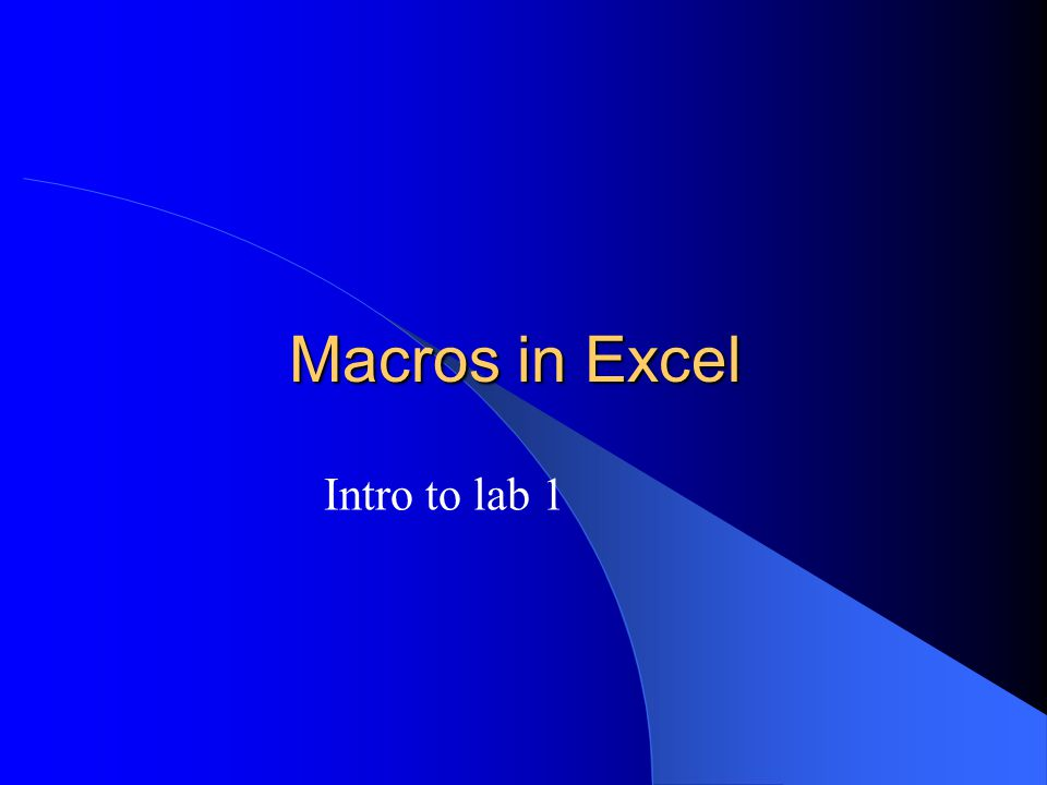 Macros in Excel Intro to lab 1