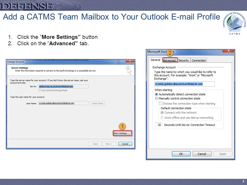 4 Add a CATMS Team Mailbox to Your Outlook  Profile 1.Click the More Settings button 2.Click on the Advanced tab.