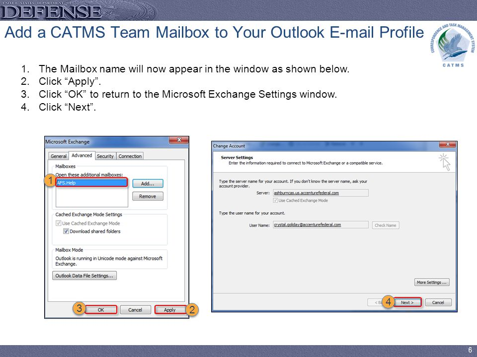 6 Add a CATMS Team Mailbox to Your Outlook  Profile 1.The Mailbox name will now appear in the window as shown below.