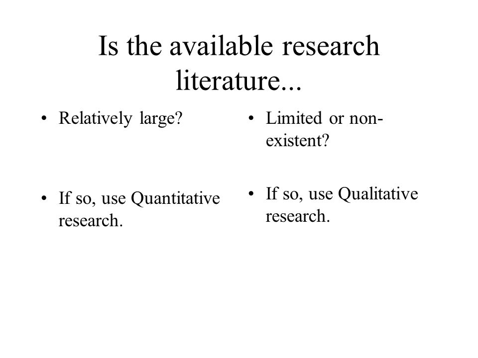 Is the available research literature... Relatively large.