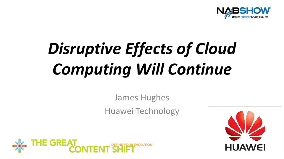 Disruptive Effects of Cloud Computing Will Continue James