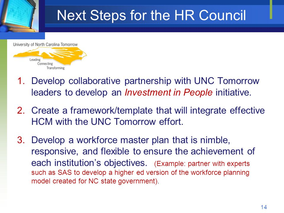 Next Steps for the HR Council 1.Develop collaborative partnership with UNC Tomorrow leaders to develop an Investment in People initiative.