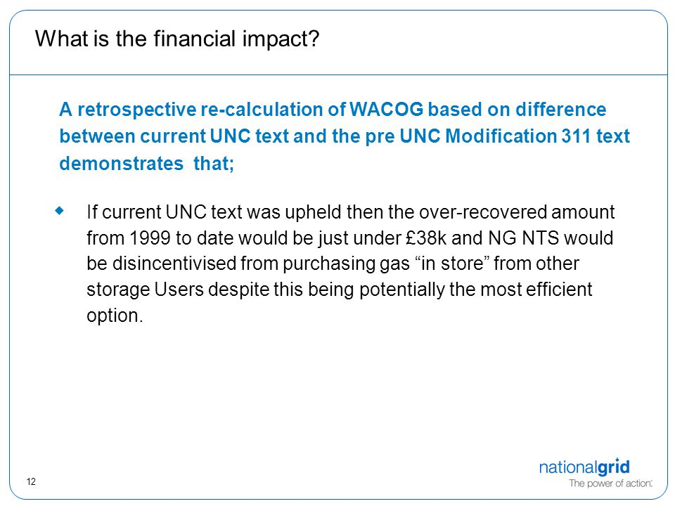 12 What is the financial impact.