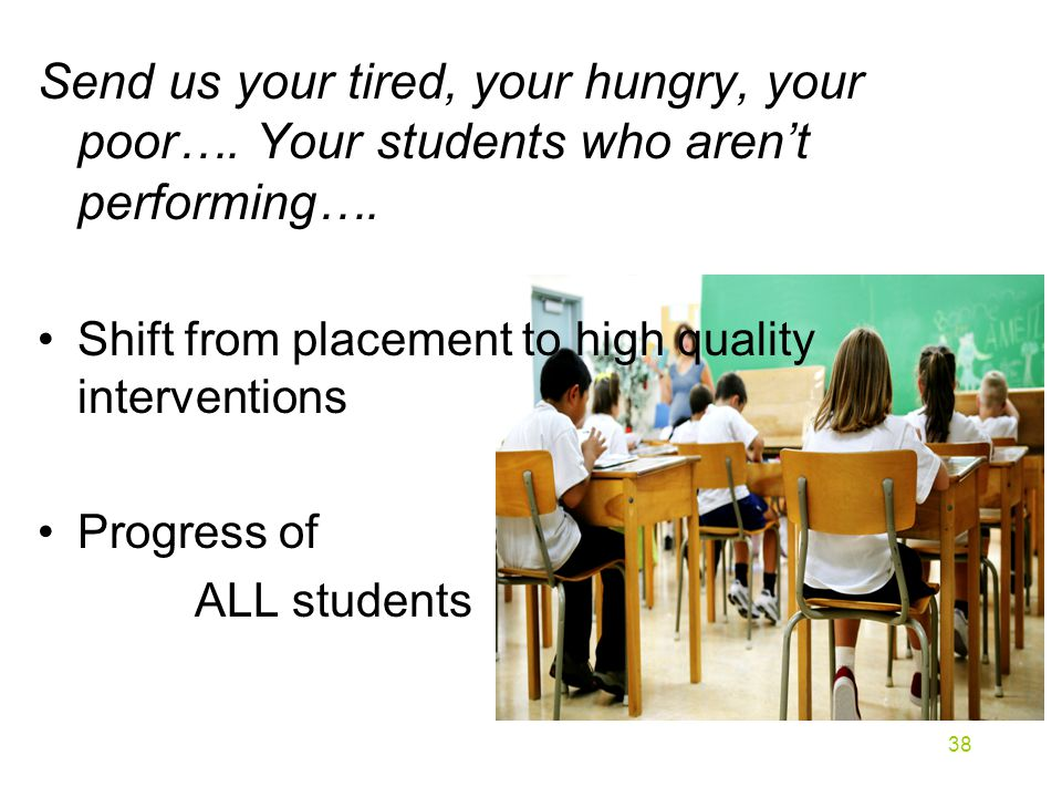 Send us your tired, your hungry, your poor…. Your students who aren't performing….
