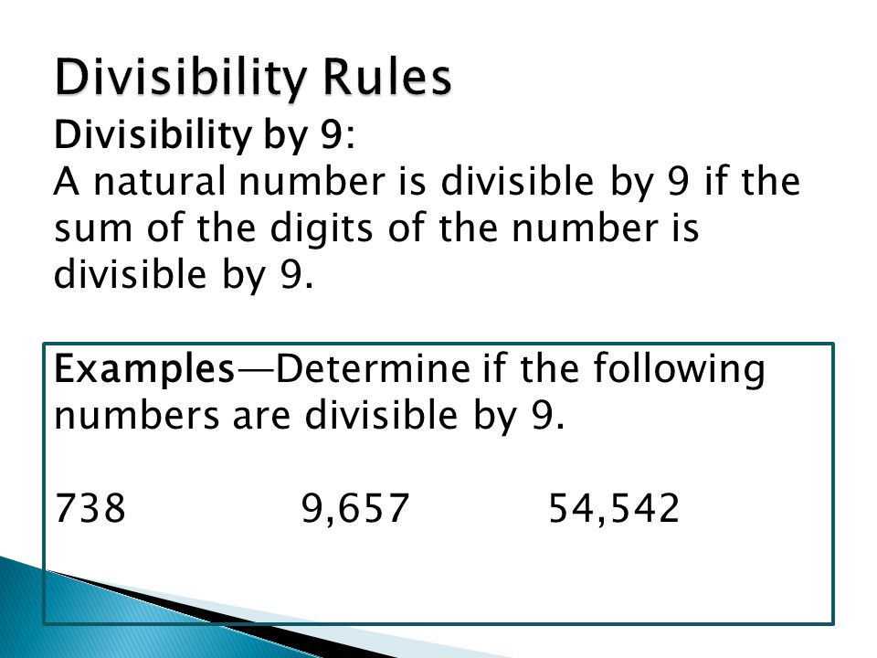 Divisibility by 9: A natural number is divisible by 9 if the sum of the digits of the number is divisible by 9.