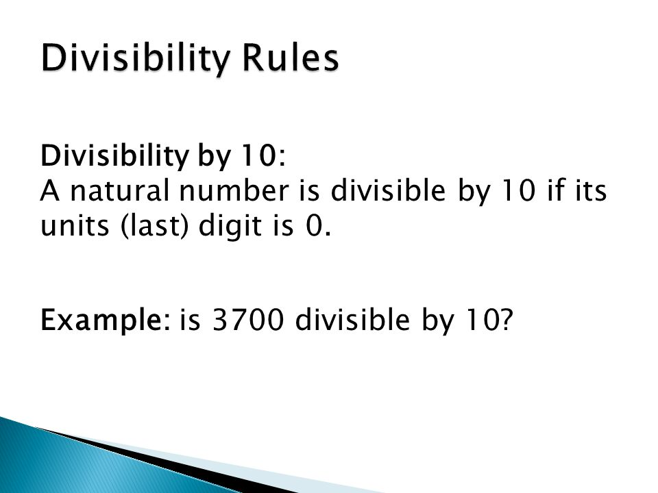 Divisibility by 10: A natural number is divisible by 10 if its units (last) digit is 0.