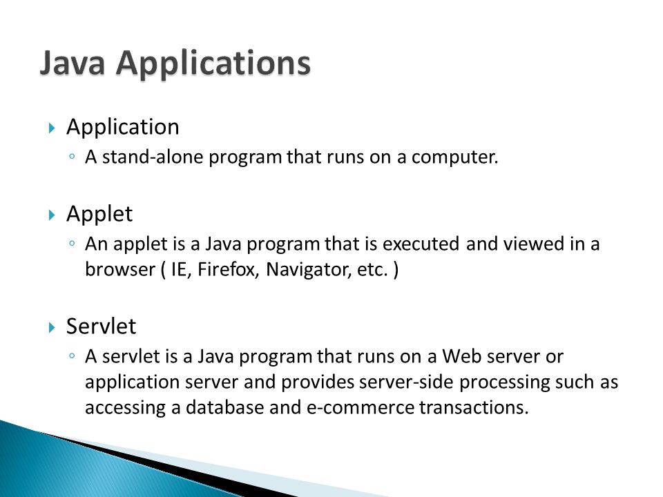  Application ◦ A stand-alone program that runs on a computer.