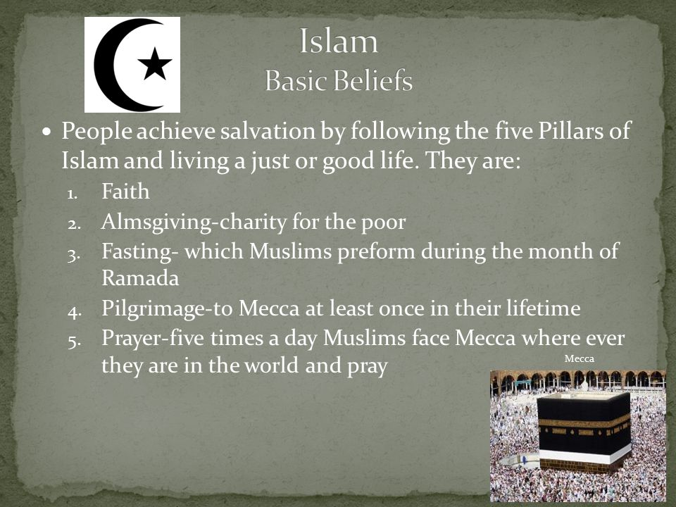 People achieve salvation by following the five Pillars of Islam and living a just or good life.