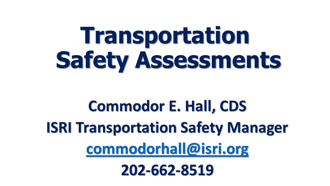 Transportation Safety Assessments Commodor E.